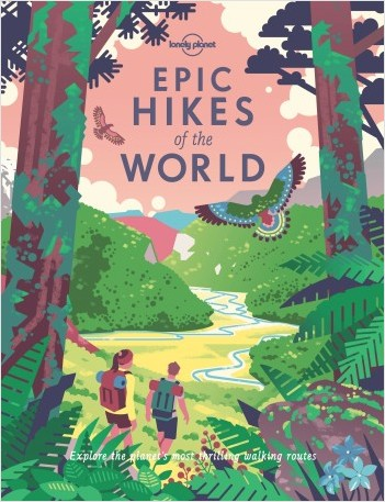 Epic Hikes of the World - 1ed - Anglais