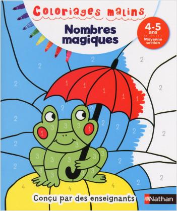 Coloriages magiques Maternelle - Pour s'entraîner à reconnaitre les chiffres et les quantités en coloriant - Moyenne Section de maternelle 4/5 ans