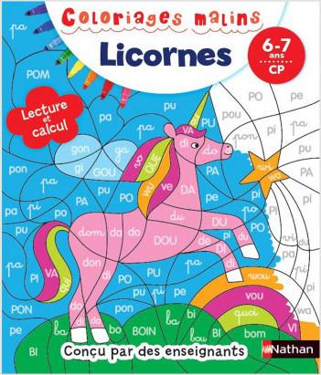 Coloriages magiques  licornes Primaire - Pour découvrir la lecture et le calcul en coloriant - CP 6/7 ans