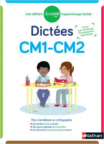 Dyscool - Dictées CM1-CM2  - adapté aux enfant DYS ou en difficulté