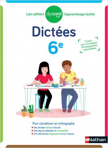 Dyscool - Dictées 6ème   - adapté aux enfants DYS ou en difficulté