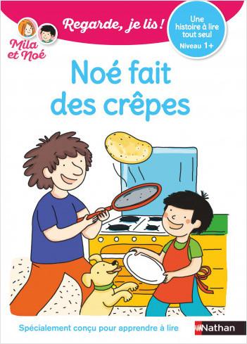 Regarde, je lis avec Noé et Mila - lecture CP - Niveau 1+ - Noé fait des crêpes