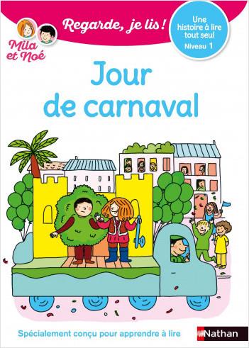Regarde, je lis avec Noé et Mila - lecture CP - Niveau 3 - Jour de carnaval