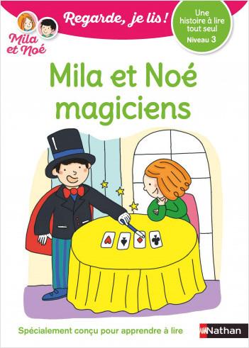 Regarde, je lis avec Mila et Noé - lecture CP - Niveau 3 - Mila et Noé magiciens