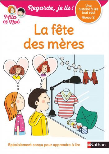 Regarde, je lis avec Mila et Noé - Lecture CP - Niveau 2 - La fête des mères