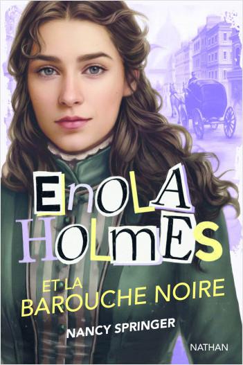 Enola Holmes et la barouche noir - Dès 12 ans