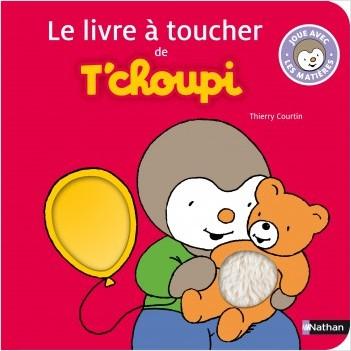Le livre à toucher de T'choupi - Dès 2 ans