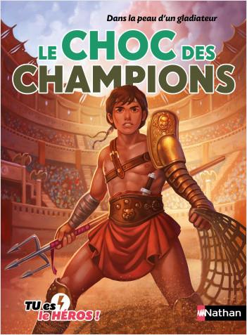 Le choc des champions - Livre dont tu es le héros - Dès 8 ans