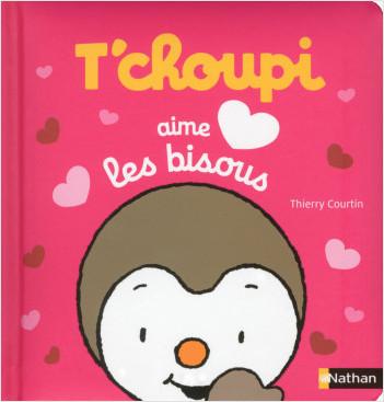 T'Choupi aime les bisous - Dès 2 ans