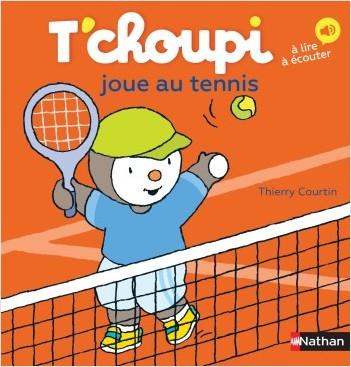 T'choupi fait du tennis - Dès 2 ans