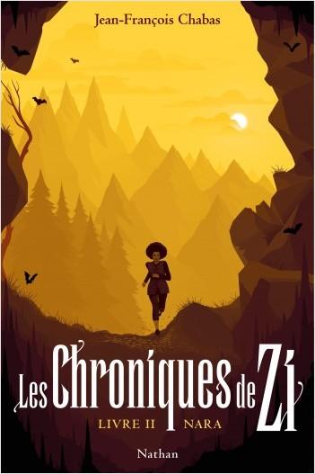 Les Chroniques de Zi : Nara - Tome 2 - Dès 13 ans