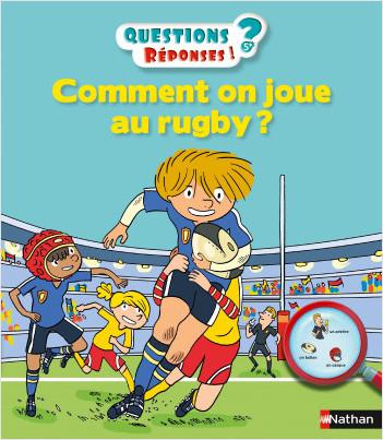 Comment on joue au rugby ? - Questions/Réponses - doc dès 5 ans