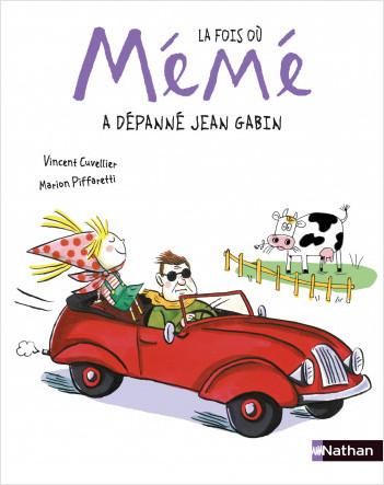La fois où Mémé a dépanné Jean Gabin - Dès 3 ans