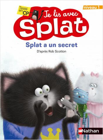 Splat a un secret - niveau 1 - Premières lectures  dès 6 ans