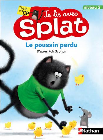 Le poussin perdu - Je lis avec Splat -  niveau 2 - Dès 6 ans