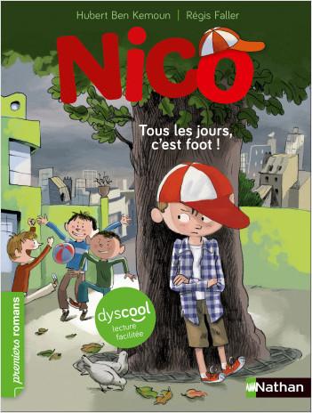 Nico - Tous les jours c'est foot - Roman vie quotidienne -  adapté aux enfants DYS ou dyslexiques dès 7 ans