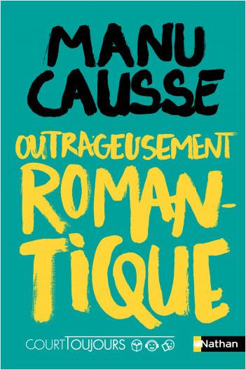 Court toujours - Outrageusement romantique - Roman ado