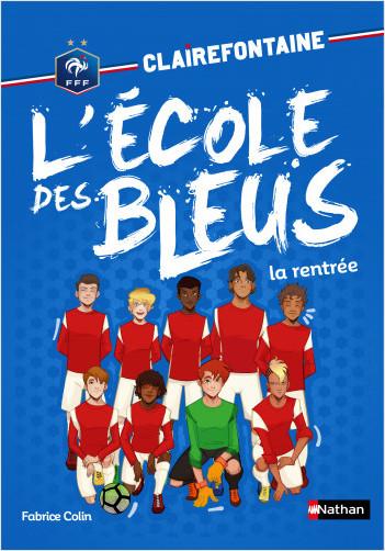 Clairefontaine -  L'école des bleus - La rentrée - Fédération Française de Football - Dès 8 ans