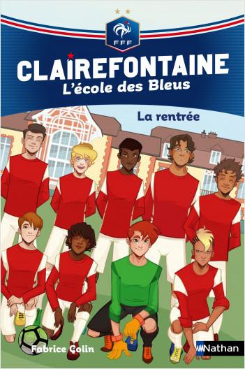 Clairefontaine, L'école des Bleus - La rentrée - Fédération Française de Football - Dès 8 ans
