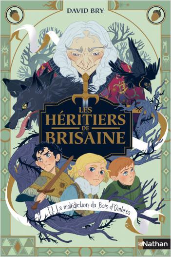 Les Héritiers de Brisaine - La malédiction du bois d'ombres - tome 1 - Roman dès 9 ans