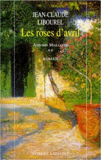 Antonin Maillefer - Tome 2: Les roses  d'avril