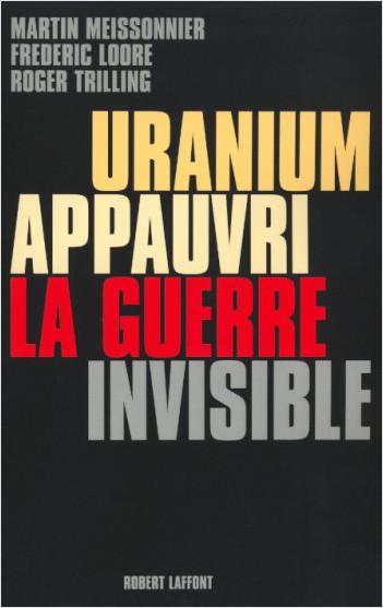 Uranium appauvri la guerre invisible