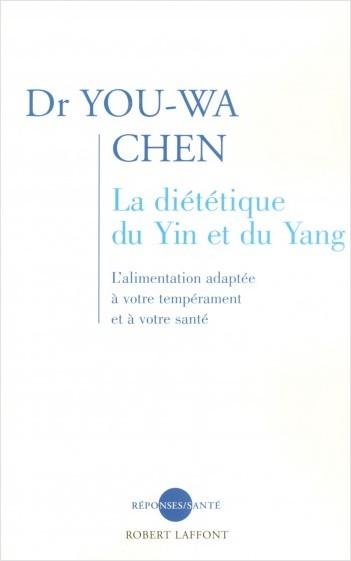 La Diététique du yin et du yang
