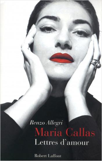 Maria Callas. Lettres d'amour.