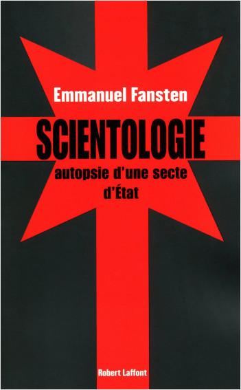 Scientologie : autopsie d'une secte d'État