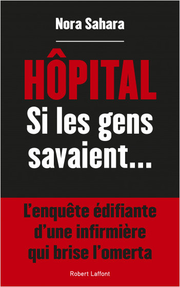 Hôpital, si les gens savaient