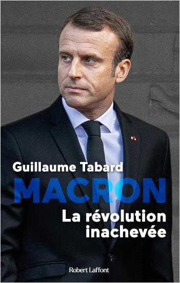 Macron, la révolution inachevée