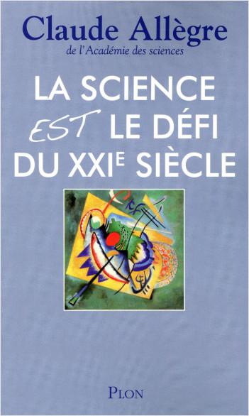 La science est le défi du XXIème siècle