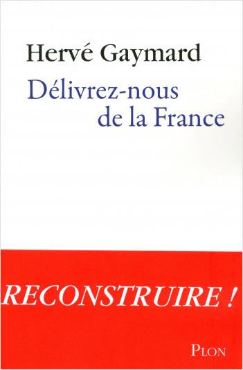 Délivrez-nous de la France