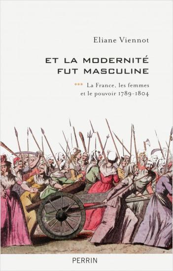 Et la modernité fut masculine (1789-1815)