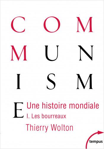 Une histoire mondiale du communisme (Tome 1)