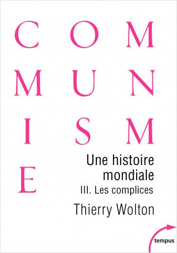 Une histoire mondiale du communisme (Tome 3)