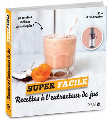 Recettes pour extracteur de jus - super facile