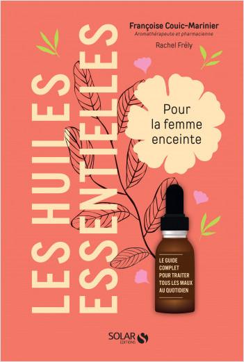 Les huiles essentielles pour la femme enceinte