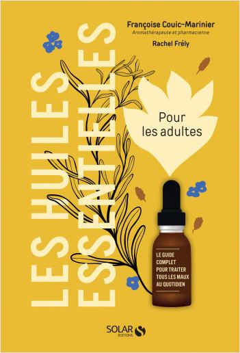 Les huiles essentielles pour les adultes