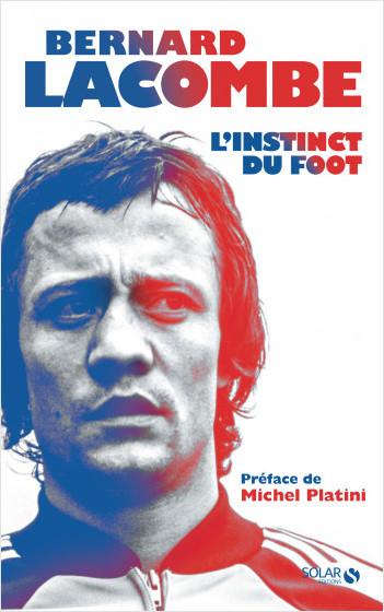 Bernard Lacombe, Le foot est un jeu d'enfant