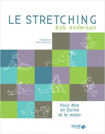Le stretching - Nouvelle édition