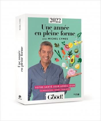 Almanach Dr Good 2022. Une année en pleine forme avec Michel Cymes
