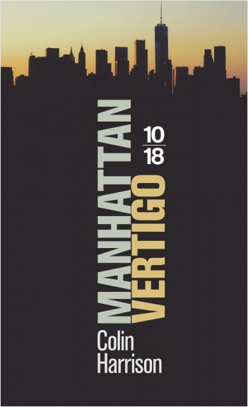 Manhattan Vertigo de Colin Harrison - Editions 10/18