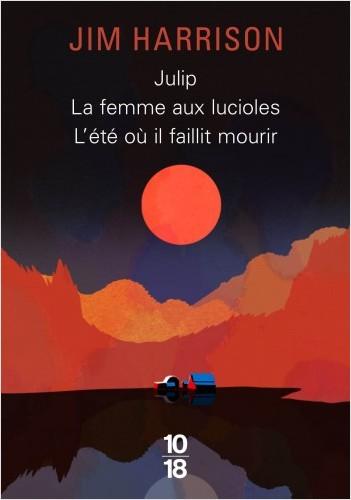 Julip / La Femme aux lucioles / L'été où il faillit mourir