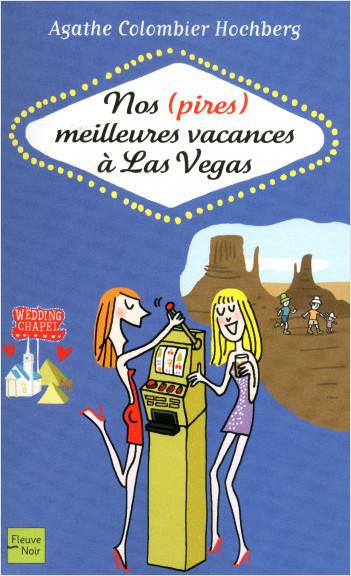 Nos (pires) meilleures vacances à Las Vegas
