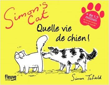SIMON'S CAT:  QUELLE VIE DE CHIEN!
