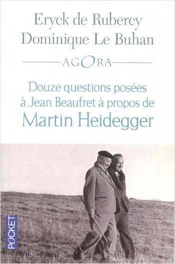 Douze questions à Jean Beaufret à propos de Martin Heidegger