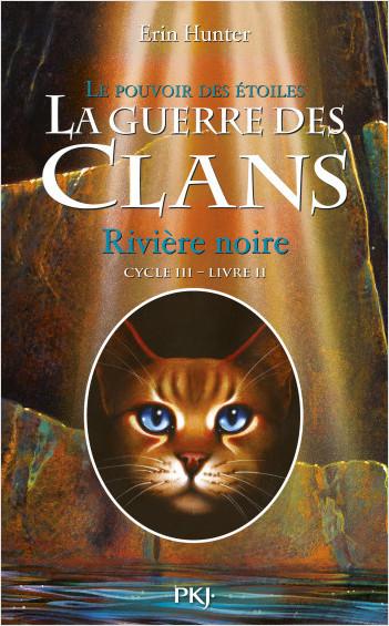 La guerre des Clans, cycle III - tome 02 : Rivière noire