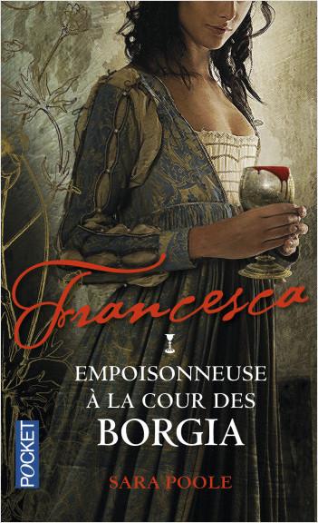 Francesca : empoisonneuse à la cour des Borgia