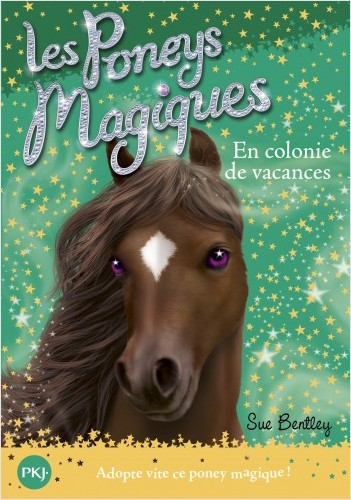 Les Poneys magiques - tome 08 : En Colonie de vacances